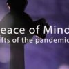 Peace of mind and Hope: Gifts for our times