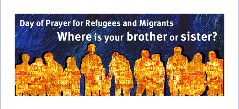 Day of Prayer for Refugees and Migrants